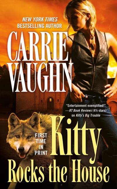 Kitty Rocks the House by Carrie Vaughn